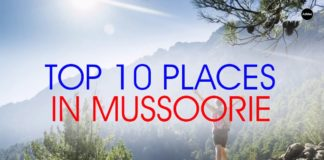 TOP 10 PLACES TO VISIT IN DEHRADUN MUSSIORIE